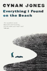 Cynan Jones: Everything I Found on the Beach