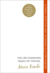 Marie Kondo: The Life-Changing Magic of Tidying