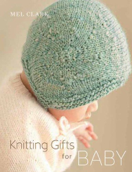 Mel Clark: Knitting Gifts for Baby