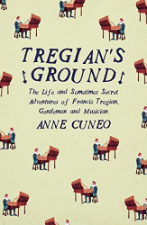 Anne Cuneo: Tregian's Ground