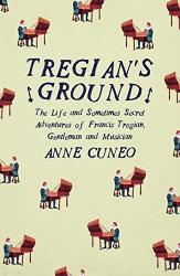 Anne Cuneo: Tregian's Ground