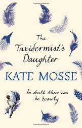 Kate Mosse: The Taxidermist's Daughter
