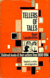 Roger Lancelyn Green: Tellers of tales: children's books and their authors from 1800-1964
