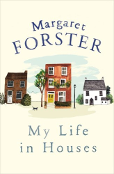 Margaret Forster: My Life in Houses