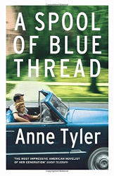 Anne Tyler: A Spool of Blue Thread