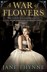 Jane Thynne: A War of Flowers