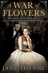 Jane Thynne: A War of Flowers