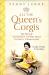 Penny Junor: All The Queen's Corgis: Corgis, dorgis and gundogs, The story of Elizabeth II and her most faithful companions
