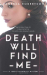 Vanessa Robertson: Death Will Find Me
