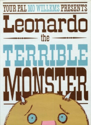 Mo Willems: Leonardo, the Terrible Monster