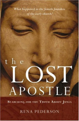 Rena Pederson: The Lost Apostle: Searching for the Truth About Junia