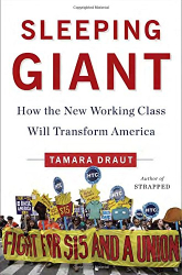 Tamara Draut: Sleeping Giant: How the New Working Class Will Transform America