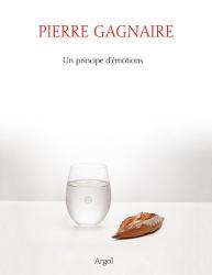 Pierre Gagnaire: Un principe d'émotions