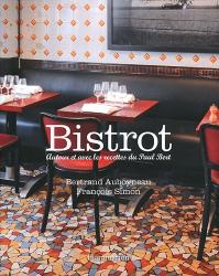 Bertrand Auboyneau: Bistrot : Autour et avec les recettes du Paul Bert