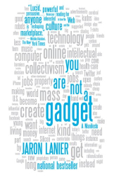Jaron Lanier: You Are Not a Gadget: A Manifesto (Vintage)