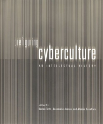 Darren Tofts: Prefiguring Cyberculture: An Intellectual History