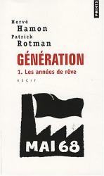 Hervé Hamon: Génération, Tome 1 : Les années de rêve