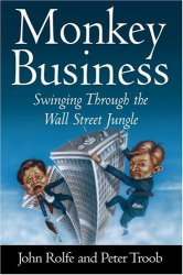 John Rolfe and Peter Troob: Monkey Business: Swinging Through the Wall Street Jungle