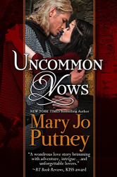 Mary Jo Putney: Uncommon Vows: A medieval prequel to the Bride Trilogy