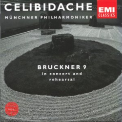 Bruckner: Symphony No.9 in concert and rehearsal: Sergiu Celibidache - Munich Philharmonic Orchestra