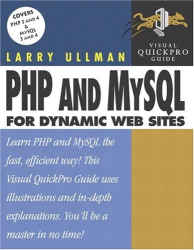 Larry Ullman: PHP and MySQL for Dynamic Web Sites: Visual QuickPro Guide