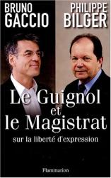 Bruno Gaccio, Philippe Bilger: Le Guignol et le Magistrat