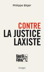 Philippe Bilger: Contre la justice laxiste