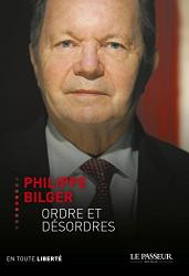 Philippe Bilger: Ordre et désordres