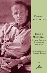 Cormac McCarthy: Blood Meridian: Or the Evening Redness in the West