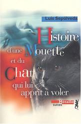 Luis Sepulveda: Histoire de la mouette et du chat qui lui apprit à voler