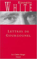 kenneth White: Lettres de Gourgounel