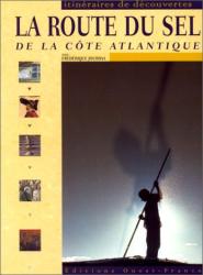 Frédérique Jourdaa: La Route du sel de la côte atlantique