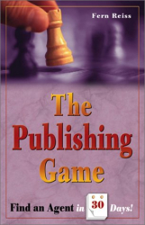 Fern Reiss: The Publishing Game: Find an Agent in 30 Days (The Publishing Game)