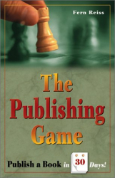 Fern Reiss: The Publishing Game: Publish a Book in 30 Days (The Publishing Game)