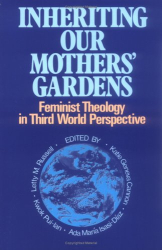 Letty M. Russell: Inheriting Our Mothers Gardens: Feminist Theology in Third World Perspective