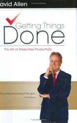 David Allen: Getting Things Done: The Art of Stress-Free Productivity