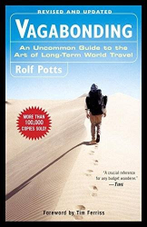 Rolf Potts: Vagabonding: An Uncommon Guide to the Art of Long-Term World Travel
