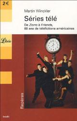 Martin Winckler: Séries télé : De Zorro à Friends, 60 ans de téléfictions américaines