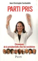 Jean-Christophe Cambadélis: Parti pris : Chroniques de la présidentielle chez les socialistes