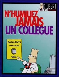 Adams: Dilbert n'humiliez jamais un collegue