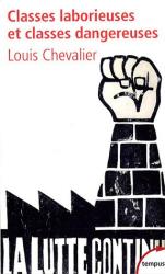 Louis Chevalier: Classes laborieuses et classes dangereuses : A Paris pendant la première moitié du XIXe siècle