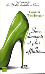 Lauren Weisberger: Sexe, diamants et plus si affinités...