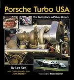 Lee Self: Porsche Turbo USA, The Racing Cars, A Picture History