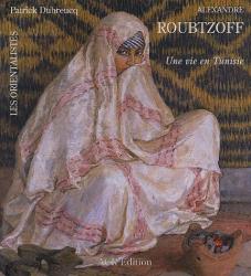 P. Dubreucq: La Vie et l'Oeuvre d'Alexandre Roubtzoff