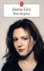 Justine Lévy: Rien de grave