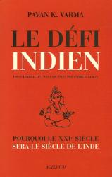 Pavan-K Varma, André R. Lewin: Le Défi indien : Pourquoi le XXIe siècle sera le siècle de l'Inde