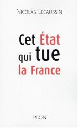 Nicolas Lecaussin: Cet Etat qui tue la France