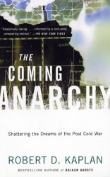 Robert D. Kaplan: The Coming Anarchy : Shattering the Dreams of the Post Cold War (Vintage)