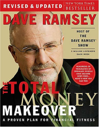Dave Ramsey: The Total Money Makeover: A Proven Plan for Financial Fitness