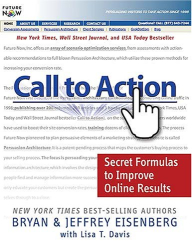 Bryan & Jeffrey Eisenberg: Call to Action: Secret Formulas to Improve Online Results